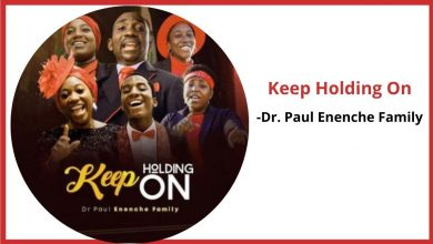 keep holding on by paul enenche family