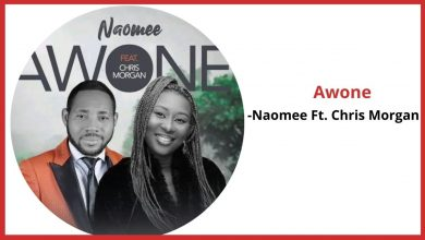 Awonee by Naomee ft. chris morgan