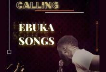 Calling by Ebuka Songs