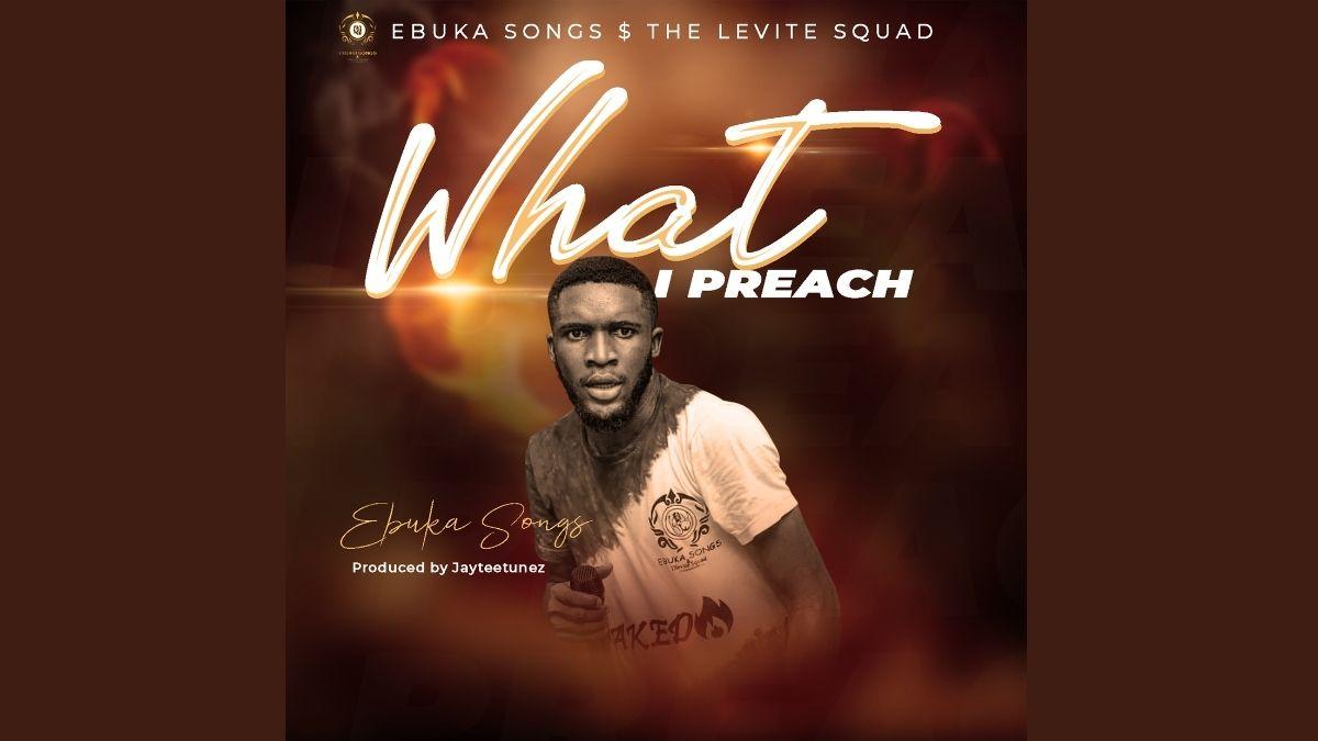 Ebuka Songs What i preach